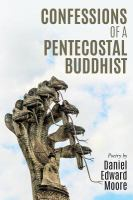 Confessions of A Pentecostal Buddhist