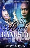 The Heart of A Gangsta