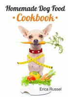 Homemade Dog Food Cookbook