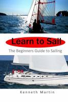 Learn to sail : the beginners guide to sailing