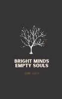 Bright Minds Empty Souls