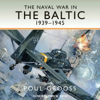 The Naval War in the Baltic 1939-1945