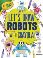 Let's Draw Robots With Crayola!