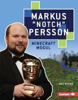 "Markus ""Notch"" Persson, Minecraft Mogul"