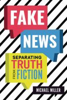 Fake news : separating truth from fiction