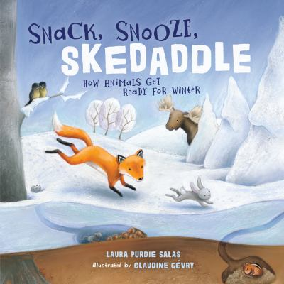 Snack, Snooze, Skedaddle: How Animals Get Ready for Winter(book-cover)