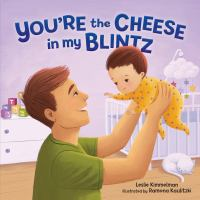 You're the Cheese in My Blintz