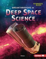 Breakthroughs in Deep Space Science