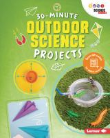 30-minute Outdoor Science Projects