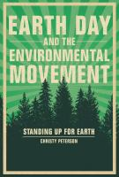Earth Day and the environmental movement : standing up for Earth