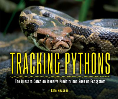 Tracking Pythons: The Quest to Catch an Invasive Predator and Save an Ecosystem(book-cover)