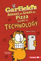 Garfield's Almost-as-great-as-pizza Guide to Technology