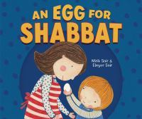 An egg for Shabbat1 volume (unpaged) : color illustrations ; 24 x 28 cm