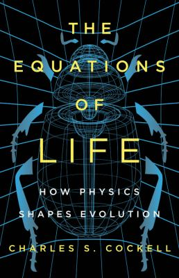 The Equations of Life: How Physics Shapes Evolution book jacket