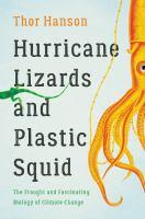 HURRICANE LIZARDS AND PLASTIC SQUID