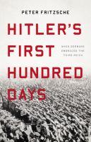 Hitler's First Hundred Days by Peter Fritzsche