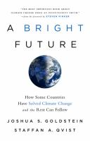 BRIGHT FUTURE : HOW SOME COUNTRIES HAVE SOLVED CLIMATE CHANGE AND THE REST CAN FOLLOW