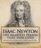 Isaac Newton: the Smartest Person That Ever Lived