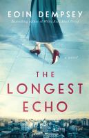The longest echo : a novel