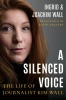 Silenced Voice : The Life of Journalist Kim Wall