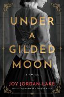 Under a gilded moon : a novel