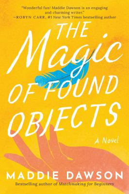 The magic of found objects  a novel