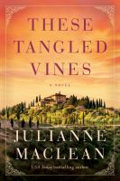 These tangled vines : a novel