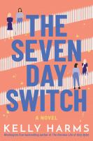 The seven day switch : a novel