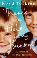 There's A Hole In My Bucket: A Journey Of Two Brothers