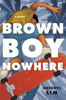 Brown boy nowhere : a novel323 pages : 22 cm.