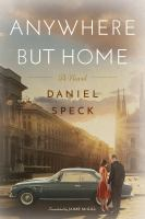 Anywhere but home : a novel