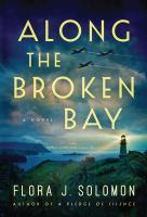 Along the broken bay : a novel