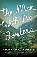 The Man with No Borders : A Novel.
