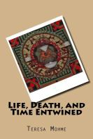 Life, Death, and Time Entwined