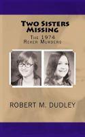 Two Sisters Missing : The 1974 Reker Murders