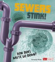 Sewers stink! : how does waste go down?