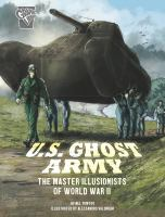 U.S. Ghost Army: The Master Illusionists Of World War II