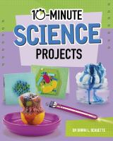 10-minute Science Projects