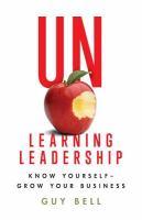 Unlearning Leadership