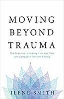Moving Beyond Trauma