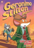 Geronimo Stilton, reporter. 3, Stop acting around