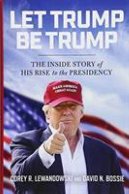 Cover image for Let Trump Be Trump