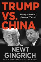 Trump vs China : facing America's greatest threat