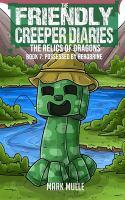 The Friendly Creeper Diaries
