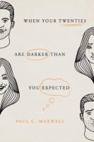 When your Twenties Are Darker Than You Expected