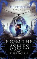 From the Ashes : The Phoenix Vol. 2