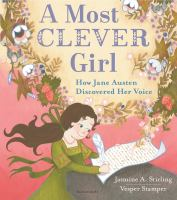 A most clever girl : how Jane Austen discovered her voice