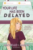 Your life has been delayed374 pages ; 22 cm