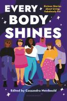 Every body shines : sixteen stories about living fabulously fat406 pages ; 22 cm
