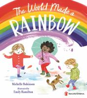 The world made a rainbow1 volume (unpaged) : color illustrations ; 28 cm